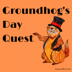 Groundhog Day Quest
