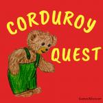 Corduroy Quest