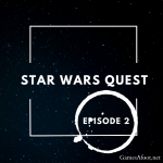 STAR WARS Ep 2 Quest